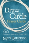 Draw the Circle Prayer Deck : 60 Prompts to Spark Your Prayer Life - Book
