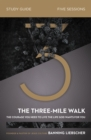 The Three-Mile Walk Study Guide : The Courage You Need to Live the Life God Wants for You - Book