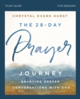 The 28-Day Prayer Journey Study Guide : Enjoying Deeper Conversations with God - eBook