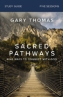 Sacred Pathways Study Guide : Nine Ways to Connect with God - Book