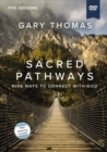 Sacred Pathways Video Study : Nine Ways to Connect with God - Book