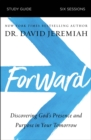 Forward Study Guide : Discovering God's Presence and Purpose in Your Tomorrow - Book
