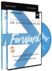 Forward Study Guide with DVD : Discovering God's Presence and Purpose in Your Tomorrow - Book