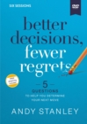 Better Decisions, Fewer Regrets Video Study : 5 Questions to Help You Determine Your Next Move - Book