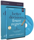 Better Decisions, Fewer Regrets Study Guide with DVD : 5 Questions to Help You Determine Your Next Move - Book