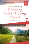 Honoring God by Making Repairs: The Journey Continues, Participant's Guide 7 : A Recovery Program Based on Eight Principles from the Beatitudes - Book