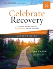 Celebrate Recovery Updated Leader's Guide : A Recovery Program Based on Eight Principles from the Beatitudes - eBook