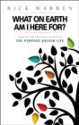 What on Earth Am I Here For? Purpose Driven Life - Book