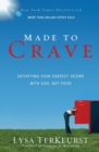 Made to Crave : Satisfying Your Deepest Desire with God, Not Food - Book