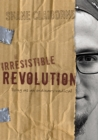 The Irresistible Revolution : Living as an Ordinary Radical - eBook
