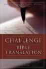 The Challenge of Bible Translation : Communicating God's Word to the World - eBook