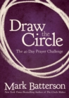 Draw the Circle : The 40 Day Prayer Challenge - eBook