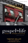 Gospel in Life Study Guide : Grace Changes Everything - Book