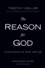 The Reason for God Discussion Guide : Conversations on Faith and Life - Book