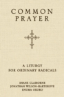 Common Prayer : A Liturgy for Ordinary Radicals - Book