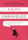 Faith Unraveled : How a Girl Who Knew All the Answers Learned to Ask Questions - eBook