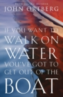 If You Want to Walk on Water, You've Got to Get Out of the Boat - Book