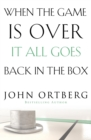 When the Game Is Over, It All Goes Back in the Box - Book