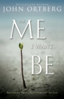 The Me I Want to Be : Becoming God's Best Version of You - Book