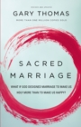 Sacred Marriage : What If God Designed Marriage to Make Us Holy More Than to Make Us Happy? - eBook