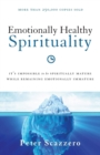 Emotionally Healthy Spirituality : It's Impossible to Be Spiritually Mature, While Remaining Emotionally Immature - Book