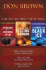 The Pacific Rim Collection : Thunder in the Morning Calm, Fire of the Raging Dragon, Storming the Black Ice - eBook