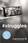 #Struggles : Following Jesus in a Selfie-Centered World - Book