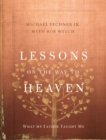 Lessons on the Way to Heaven : What My Father Taught Me - eBook