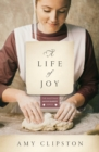 A Life of Joy : A Novel - Book