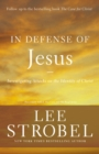 In Defense of Jesus : Investigating Attacks on the Identity of Christ - eBook