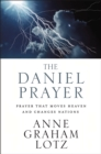 The Daniel Prayer : Prayer That Moves Heaven and Changes Nations - eBook