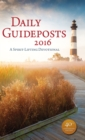 Daily Guideposts 2016 : A Spirit-Lifting Devotional - eBook
