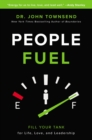 People Fuel : Fill Your Tank for Life, Love, and Leadership - eBook