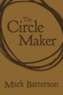 The Circle Maker : Praying Circles Around Your Biggest Dreams and Greatest Fears - eBook