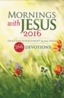 Mornings with Jesus 2016 : Daily Encouragement for Your Soul - eBook