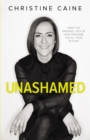 Unashamed : Drop the Baggage, Pick up Your Freedom, Fulfill Your Destiny - Book