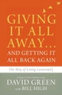 Giving It All Away...and Getting It All Back Again : The Way of Living Generously - Book