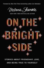 On the Bright Side : Stories about Friendship, Love, and Being True to Yourself - eBook