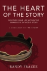 The Heart of the Story : Discover Your Life Within the Grand Epic of God's Story - eBook