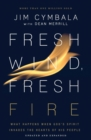 Fresh Wind, Fresh Fire : What Happens When God's Spirit Invades the Hearts of His People - Book