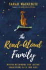 The Read-Aloud Family : Making Meaningful and Lasting Connections with Your Kids - eBook