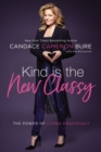 Kind Is the New Classy : The Power of Living Graciously - Book