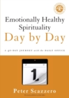 Emotionally Healthy Spirituality Day by Day : A 40-Day Journey with the Daily Office - Book