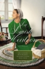 An Amish Heirloom : A Legacy of Love, The Cedar Chest, The Treasured Book, The Midwife's Dream - eBook