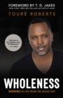 Wholeness : Winning in Life from the Inside Out - Book