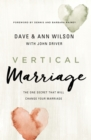 Vertical Marriage : The One Secret That Will Change Your Marriage - Book