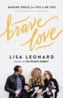 Brave Love : Making Space for You to Be You - Book