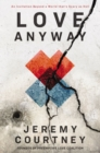 Love Anyway : An Invitation Beyond a World that's Scary as Hell - eBook