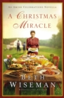 A Christmas Miracle : An Amish Celebrations Novella - eBook