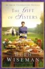 The Gift of Sisters : An Amish Celebrations Novella - eBook